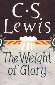 The Weight of Glory C.S. Lewis