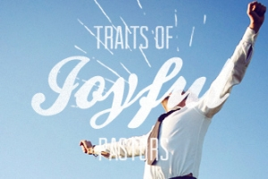 Traits of Joyful Pastors
