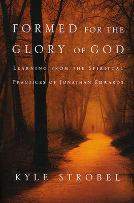 Formed for the Glory of God Strobel