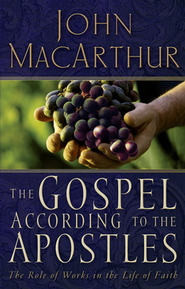 The Gospel According to the Apostles MacArthur