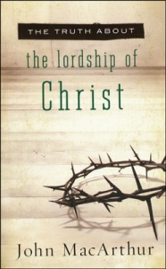 The Lordship of Christ MacArthur